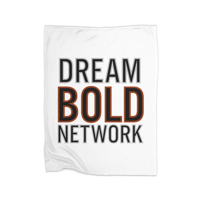 DREAM BOLD NETWORK! Home Fleece Blanket Blanket by Dream BOLD Network Shop
