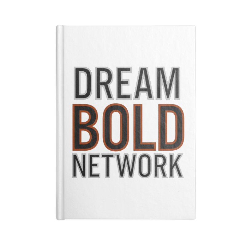 DREAM BOLD NETWORK! Accessories Notebook by Dream BOLD Network Shop