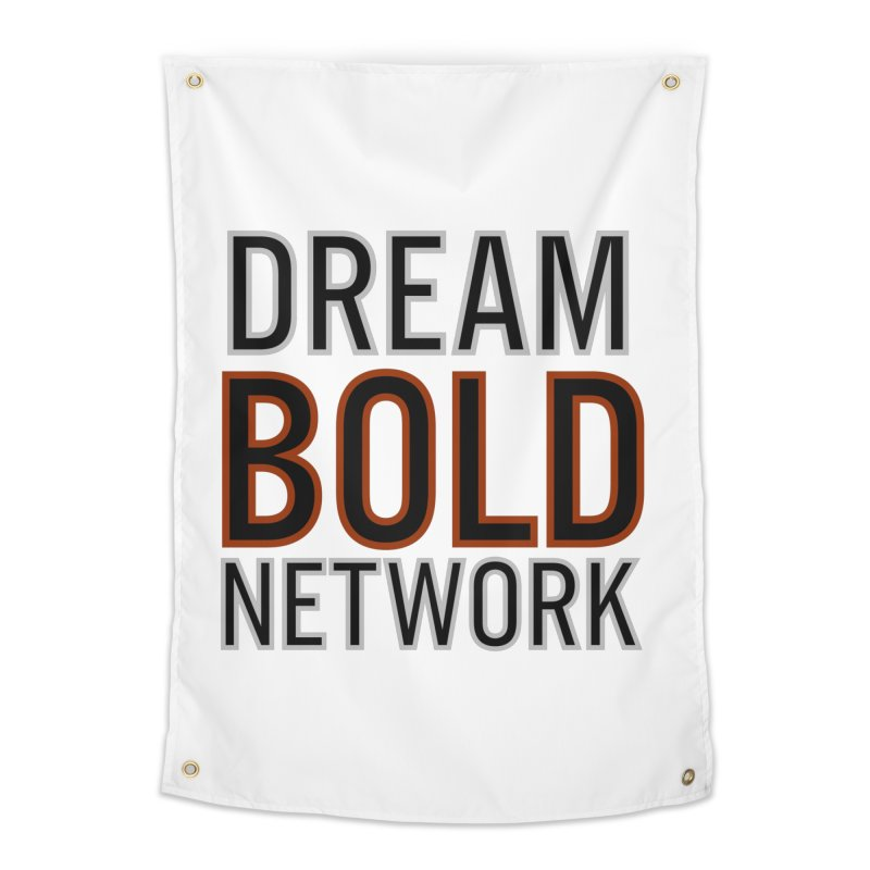 DREAM BOLD NETWORK! Home Tapestry by Dream BOLD Network Shop