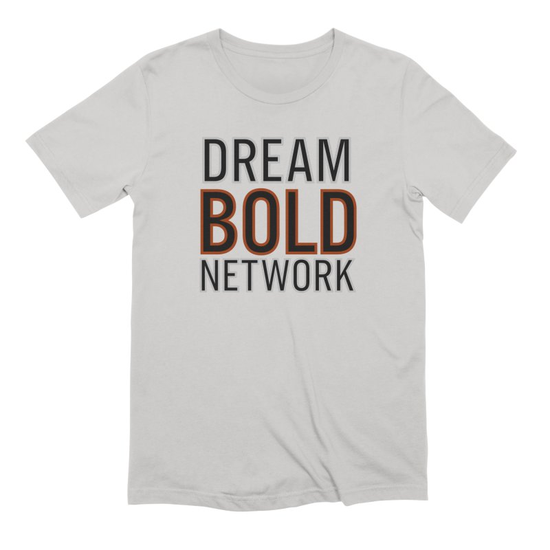 DREAM BOLD NETWORK! Men's Extra Soft T-Shirt by Dream BOLD Network Shop