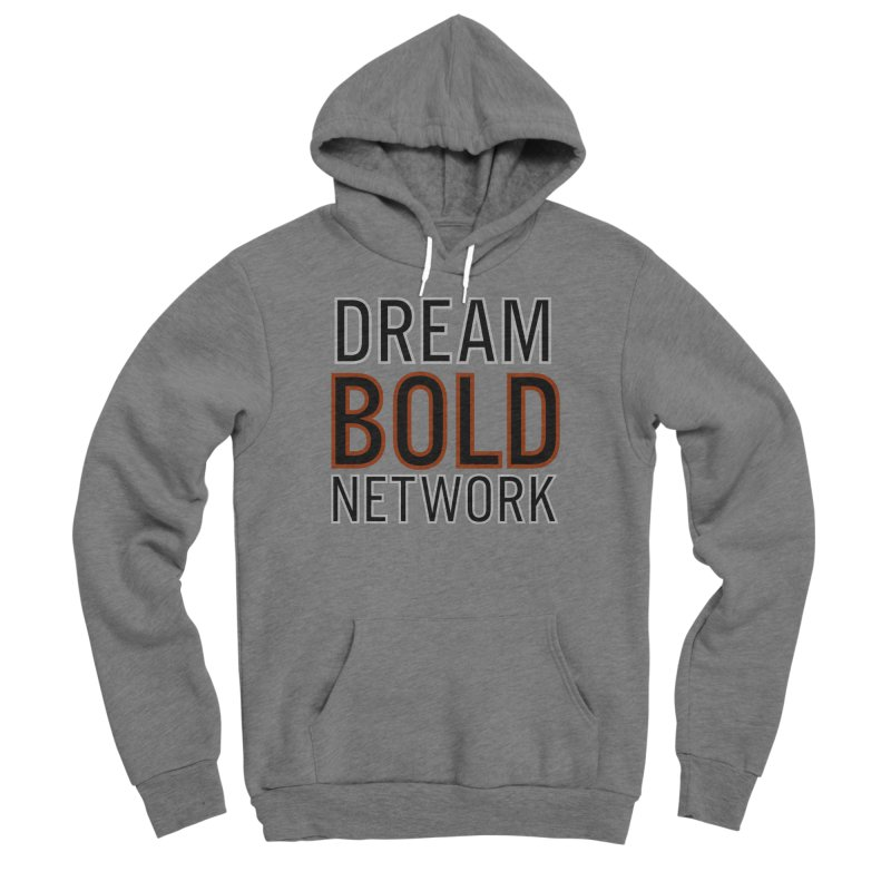 DREAM BOLD NETWORK! Women's Sponge Fleece Pullover Hoody by Dream BOLD Network Shop