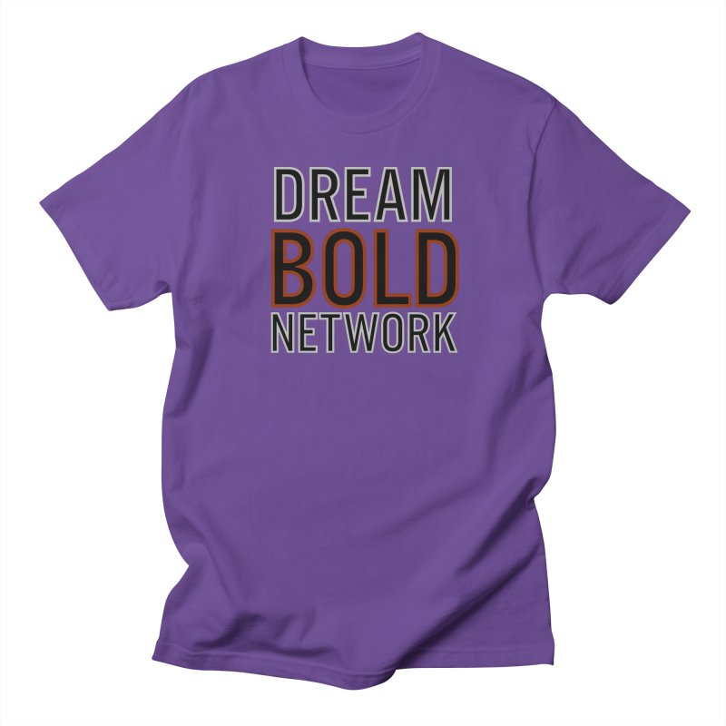 DREAM BOLD NETWORK! Men's T-Shirt by Dream BOLD Network Shop