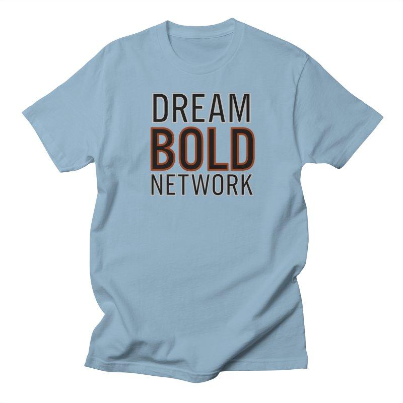 DREAM BOLD NETWORK! Men's T-Shirt by Dream BOLD Network Shop