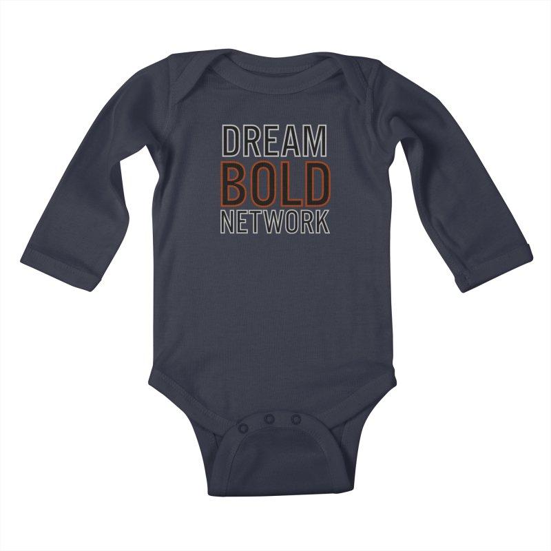 DREAM BOLD NETWORK! Kids Baby Longsleeve Bodysuit by Dream BOLD Network Shop