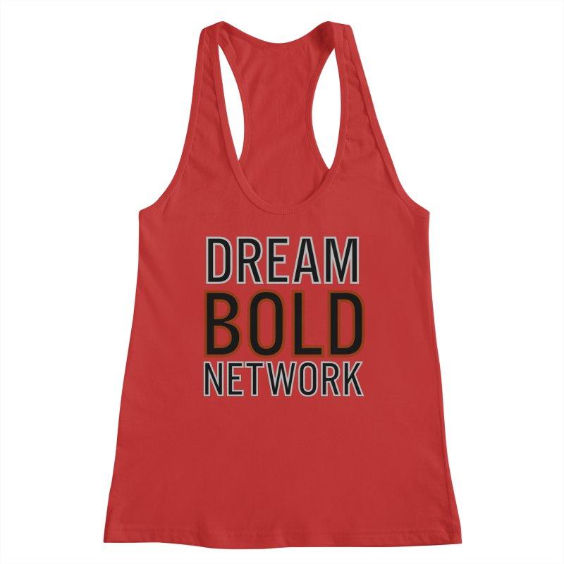 DREAM BOLD NETWORK! Women's Racerback Tank by Dream BOLD Network Shop