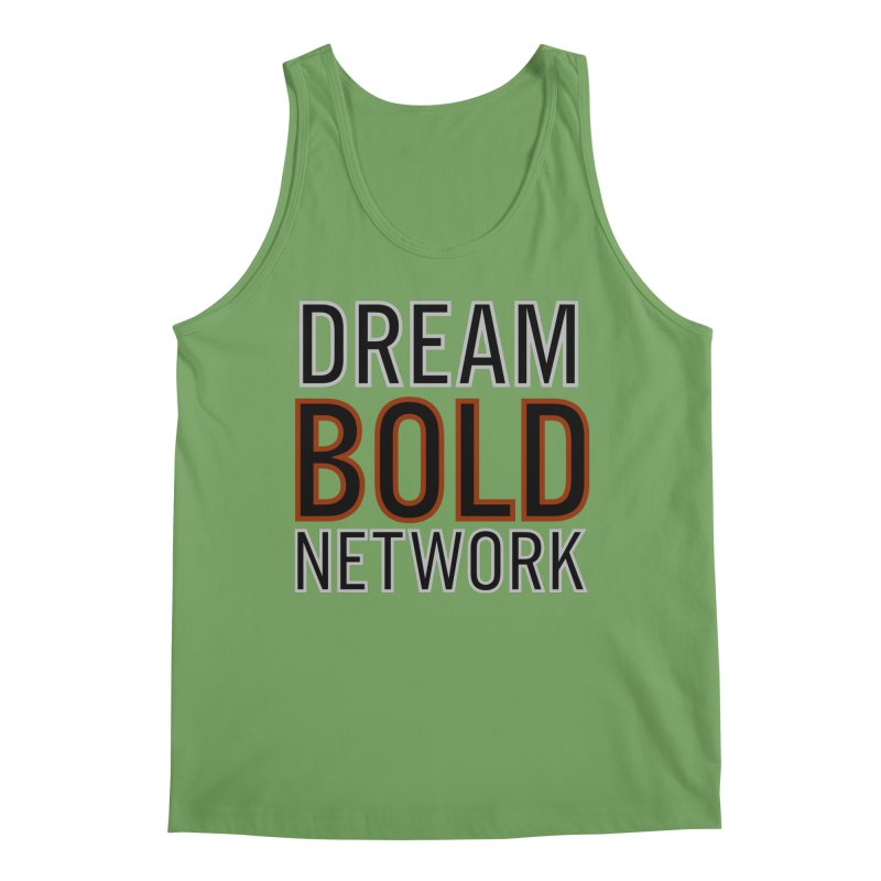 DREAM BOLD NETWORK! Men's Tank by Dream BOLD Network Shop