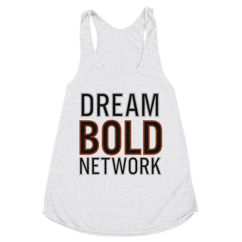 DREAM BOLD NETWORK! Women's Racerback Triblend Tank by Dream BOLD Network Shop