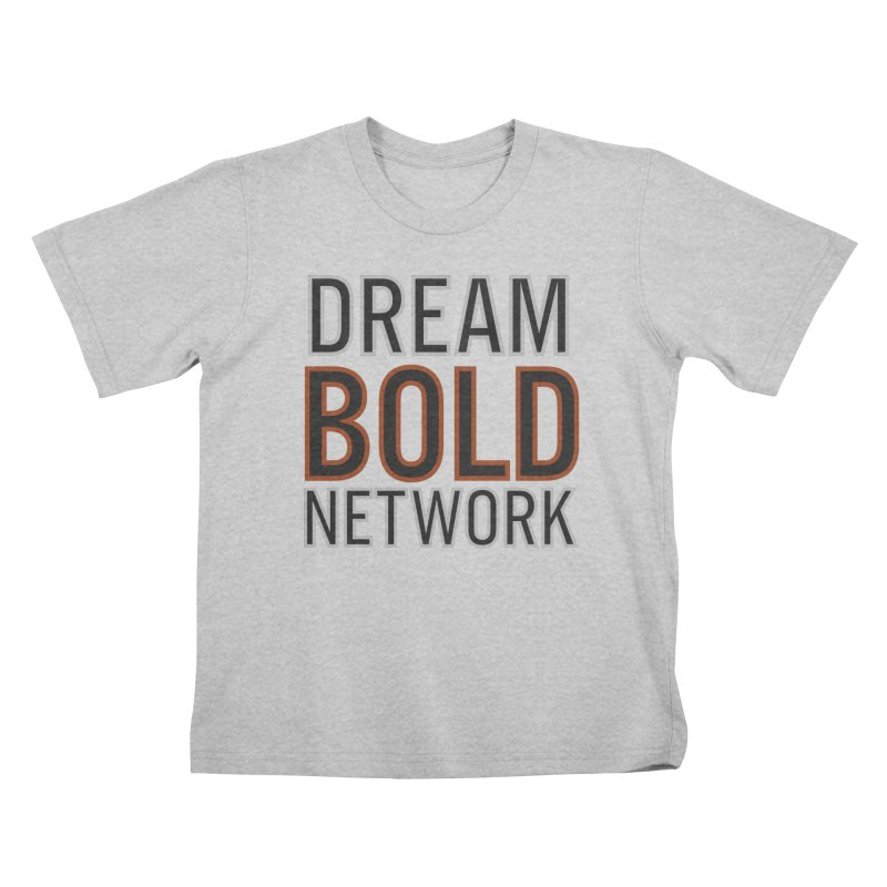 DREAM BOLD NETWORK! Kids T-Shirt by Dream BOLD Network Shop