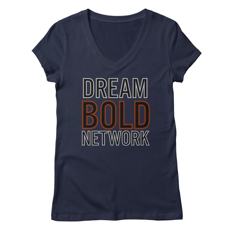DREAM BOLD NETWORK! Women's Regular V-Neck by Dream BOLD Network Shop
