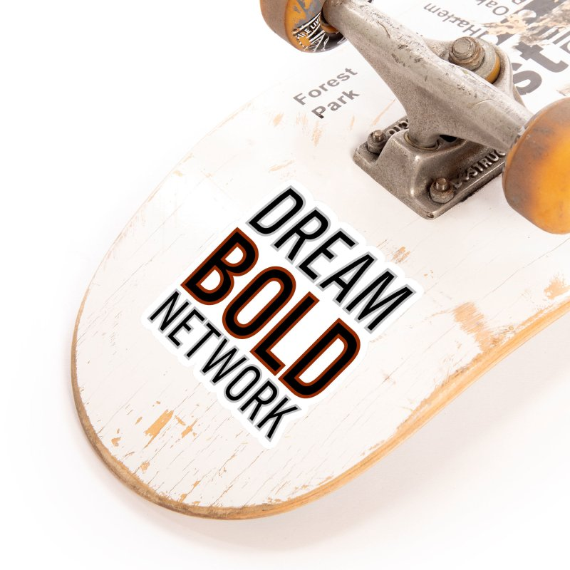 DREAM BOLD NETWORK! Accessories Sticker by Dream BOLD Network Shop