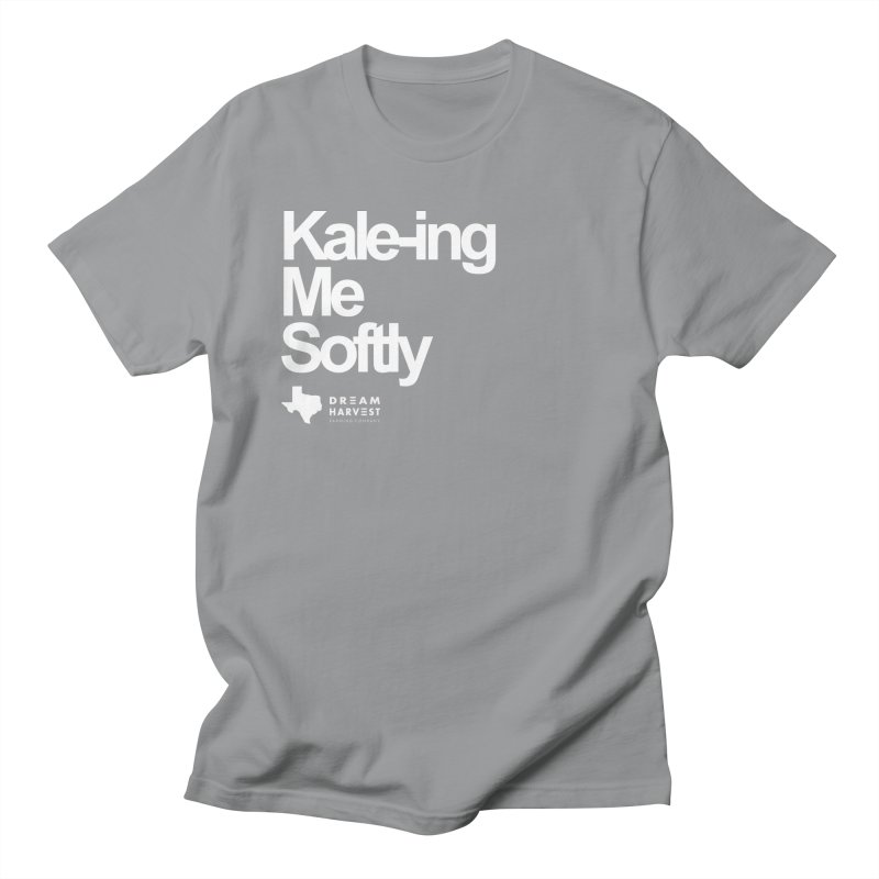 Kale-ing Me Softly Women's Regular Unisex T-Shirt by dream harvest's Artist Shop