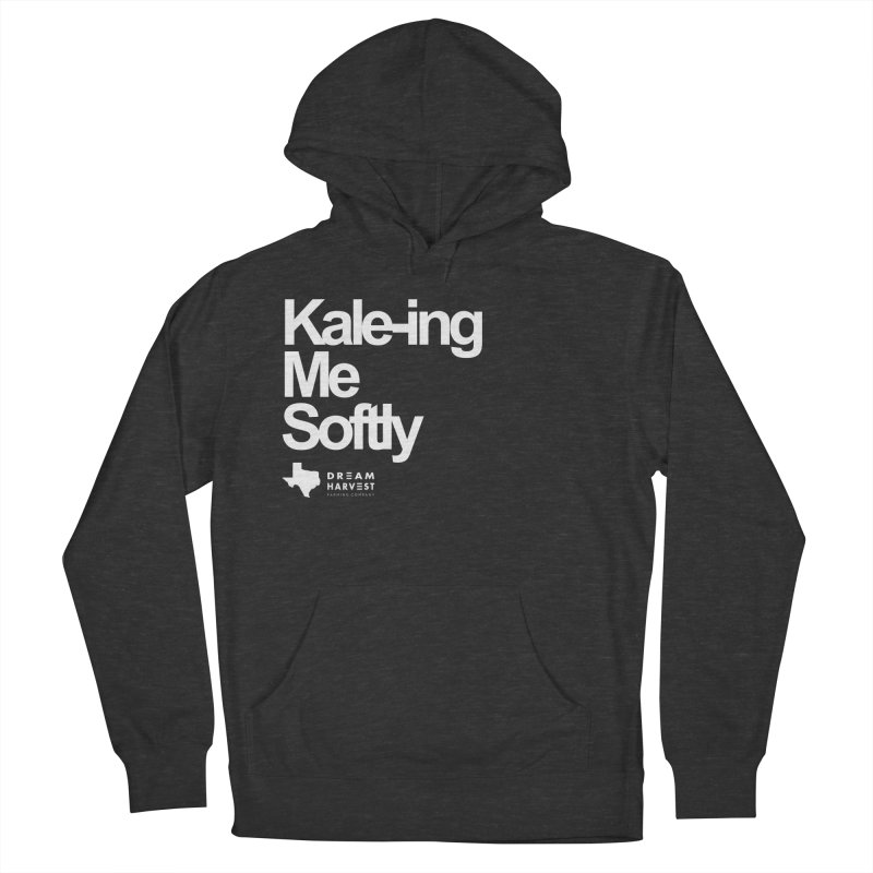 Kale-ing Me Softly Women's French Terry Pullover Hoody by dreamharvest's Artist Shop