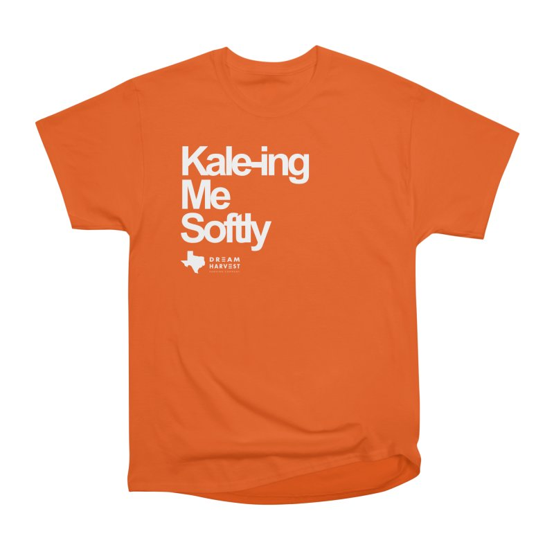 Kale-ing Me Softly Women's Heavyweight Unisex T-Shirt by dreamharvest's Artist Shop