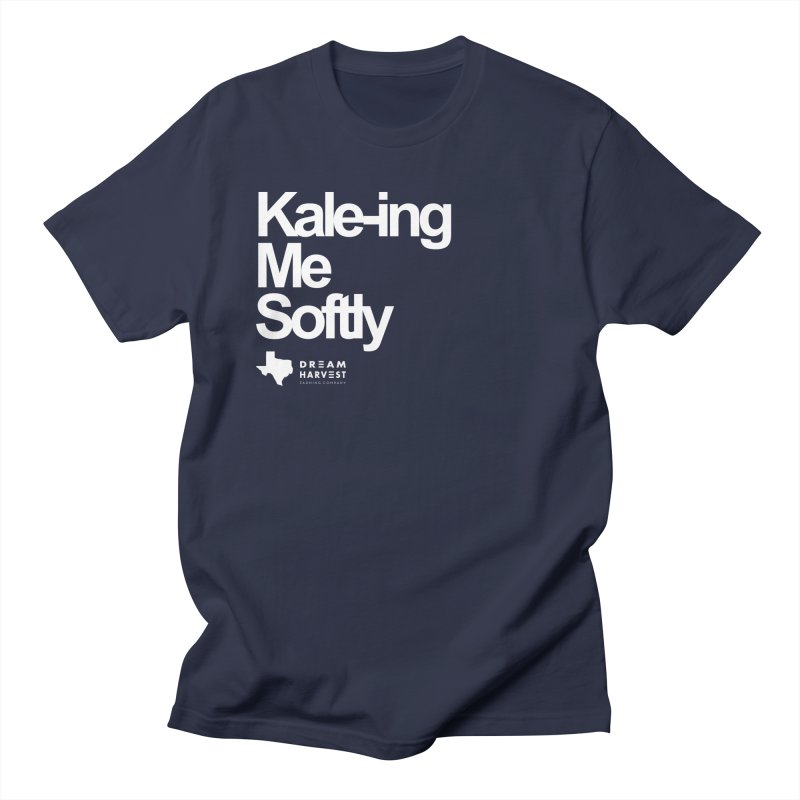 Kale-ing Me Softly Women's Regular Unisex T-Shirt by dreamharvest's Artist Shop