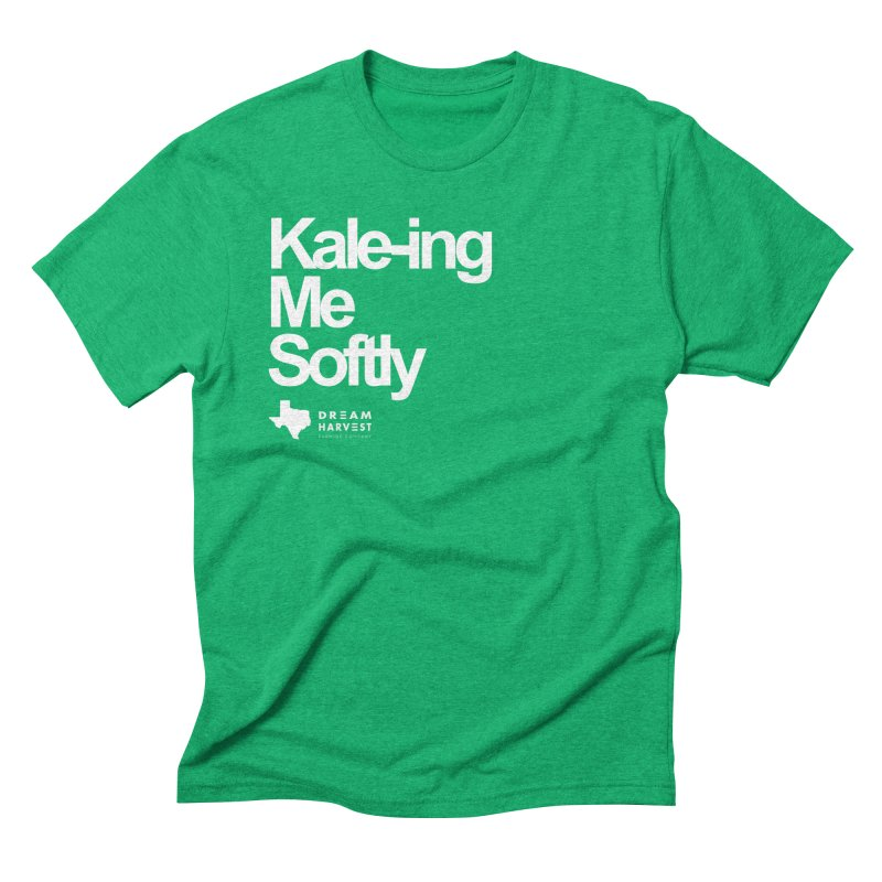Kale-ing Me Softly Men's Triblend T-Shirt by dreamharvest's Artist Shop