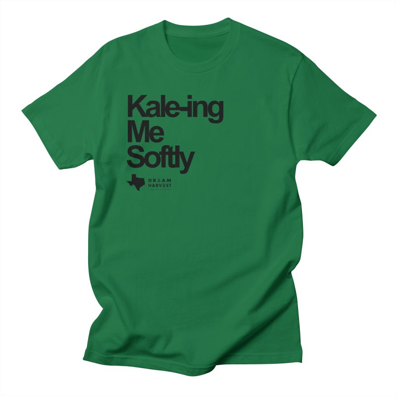 Kale-ing Me Softly Men's Regular T-Shirt by dreamharvest's Artist Shop