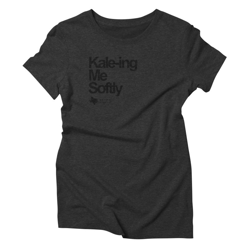 Kale-ing Me Softly Women's Triblend T-Shirt by dream harvest's Artist Shop