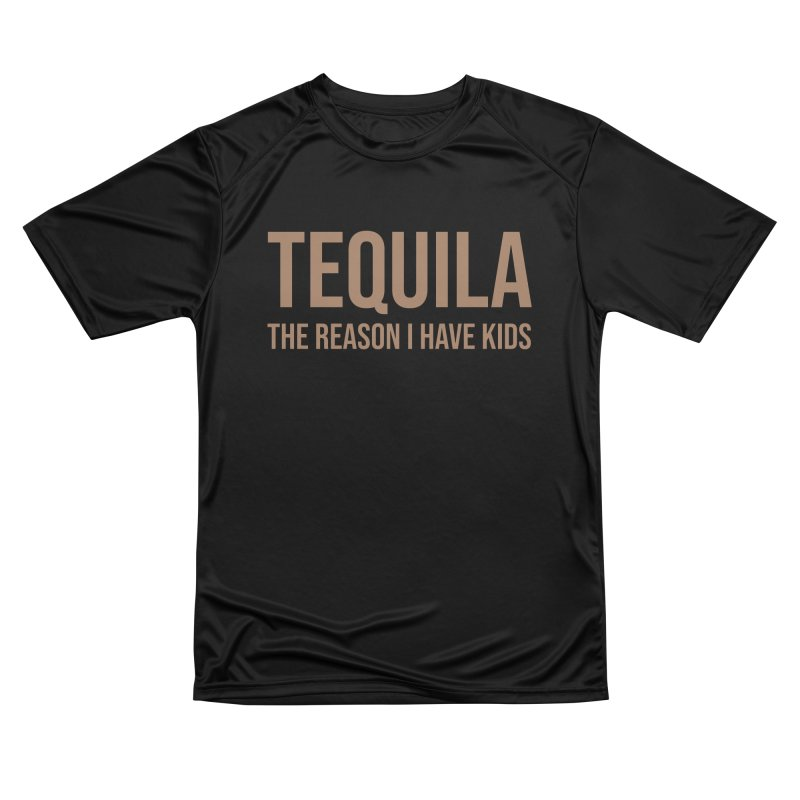 Tequila The Reason I Have Kids Men's T-Shirt by Drinking Humor
