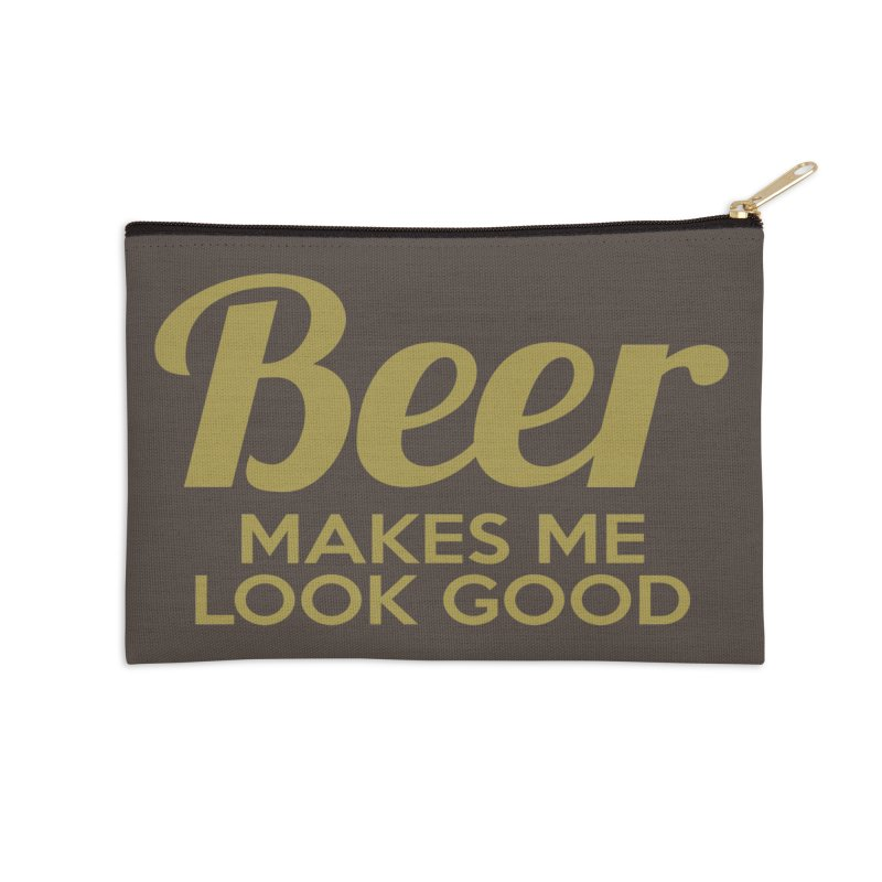 Beer Makes Me Look Good Accessories Zip Pouch by Drinking Humor