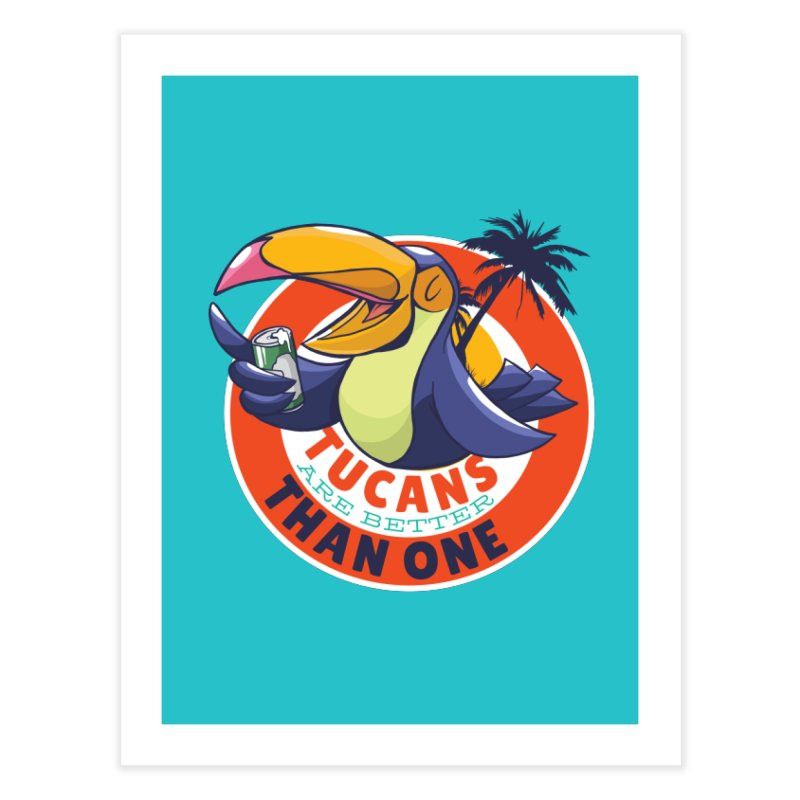 Tucans Are Better Than One Home Fine Art Print by Drinking Humor