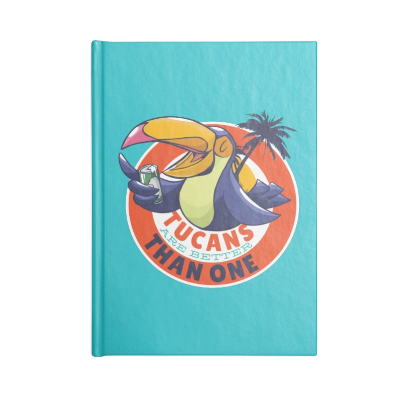Tucans Are Better Than One Accessories Notebook by Drinking Humor
