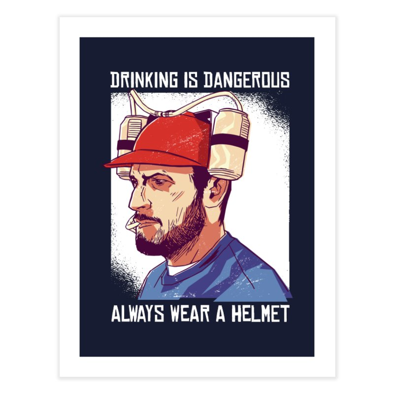 Drinking Is Dangerous Home Decor Fine Art Print by Drinking Humor