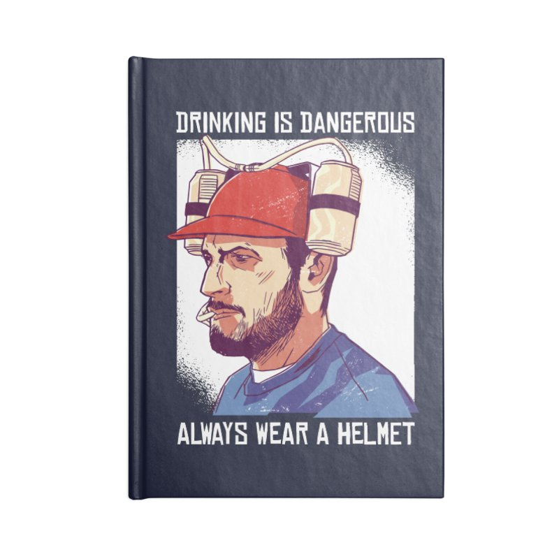 Drinking Is Dangerous Accessories Notebook by Drinking Humor