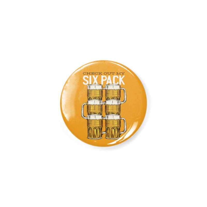 Check Out My Six Pack Accessories Button by Drinking Humor