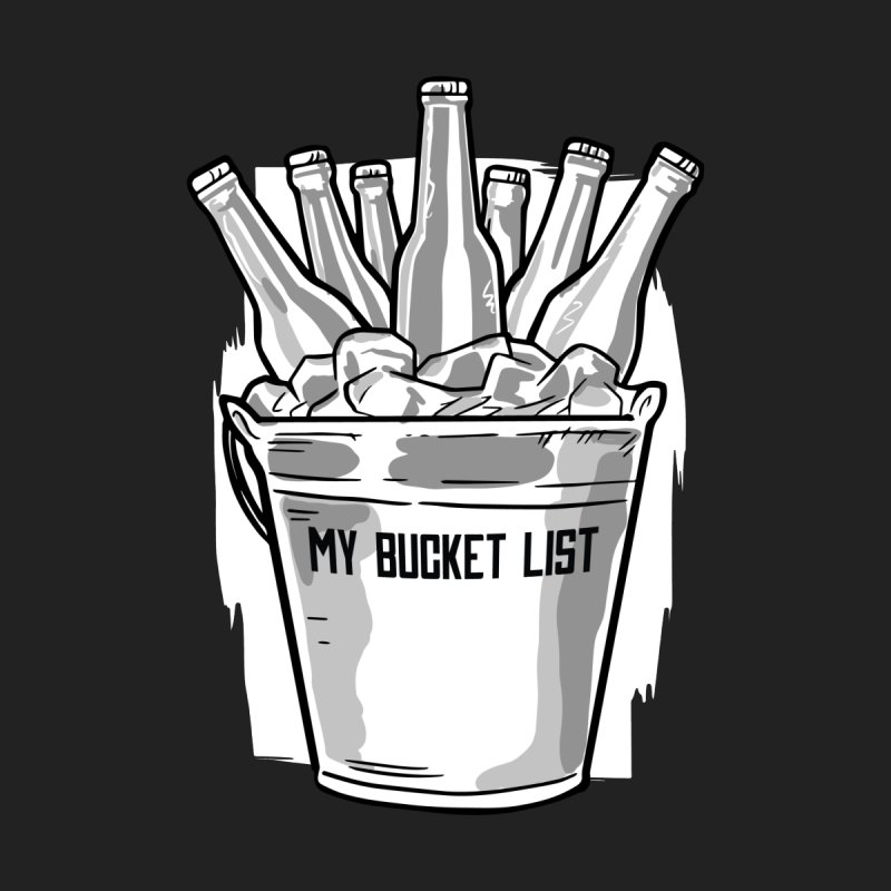 My Bucket List Men's T-Shirt by Drinking Humor