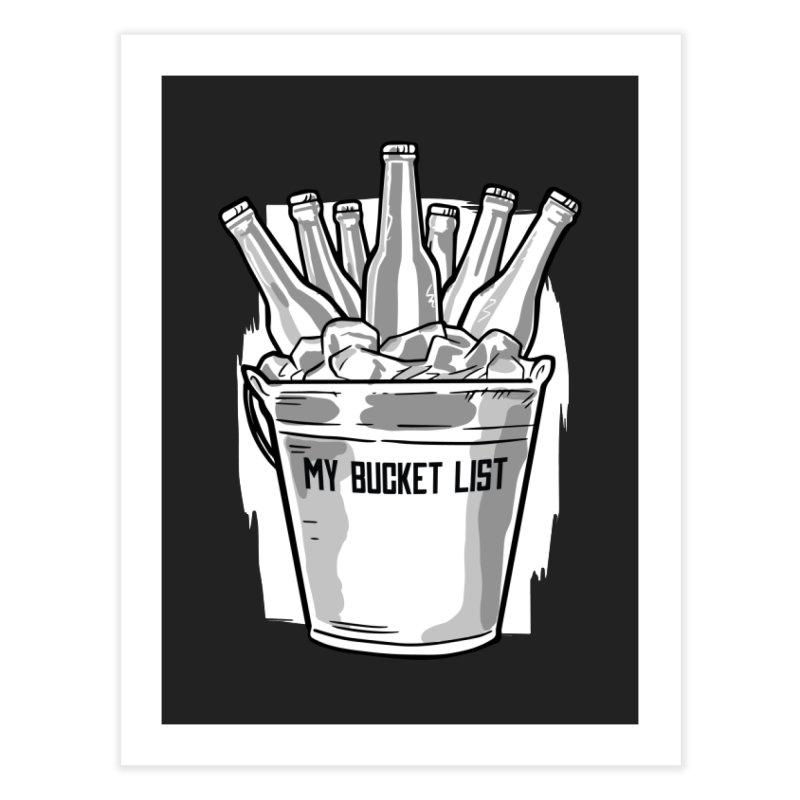 My Bucket List Home Decor Fine Art Print by Drinking Humor