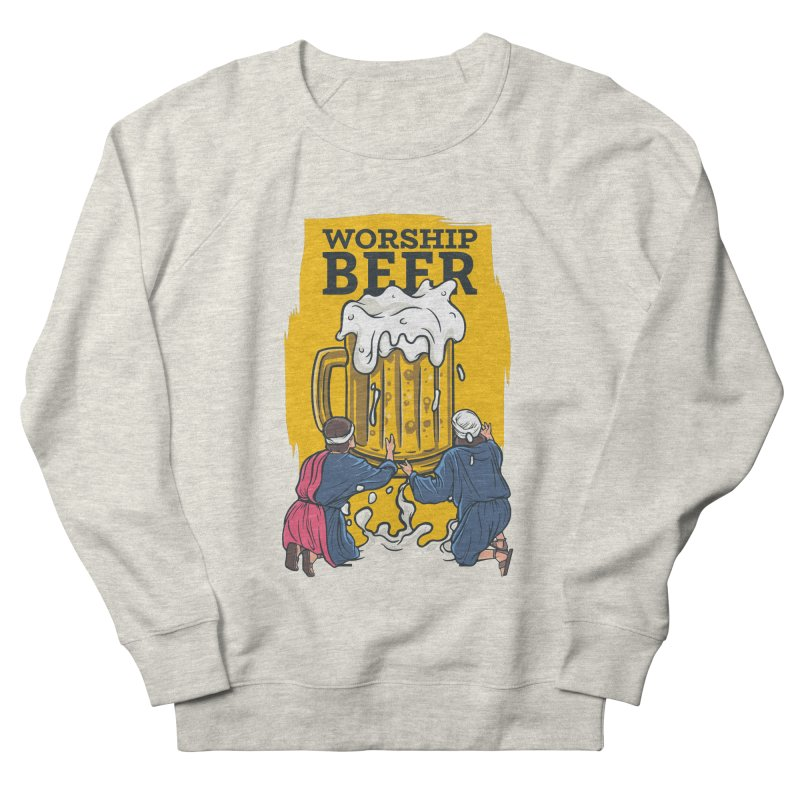 Worship Beer Women's Sweatshirt by Drinking Humor