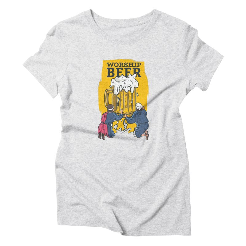 Worship Beer Women's T-Shirt by Drinking Humor