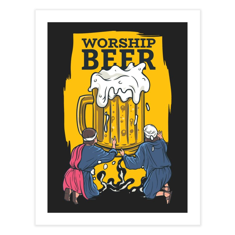 Worship Beer Home Fine Art Print by Drinking Humor