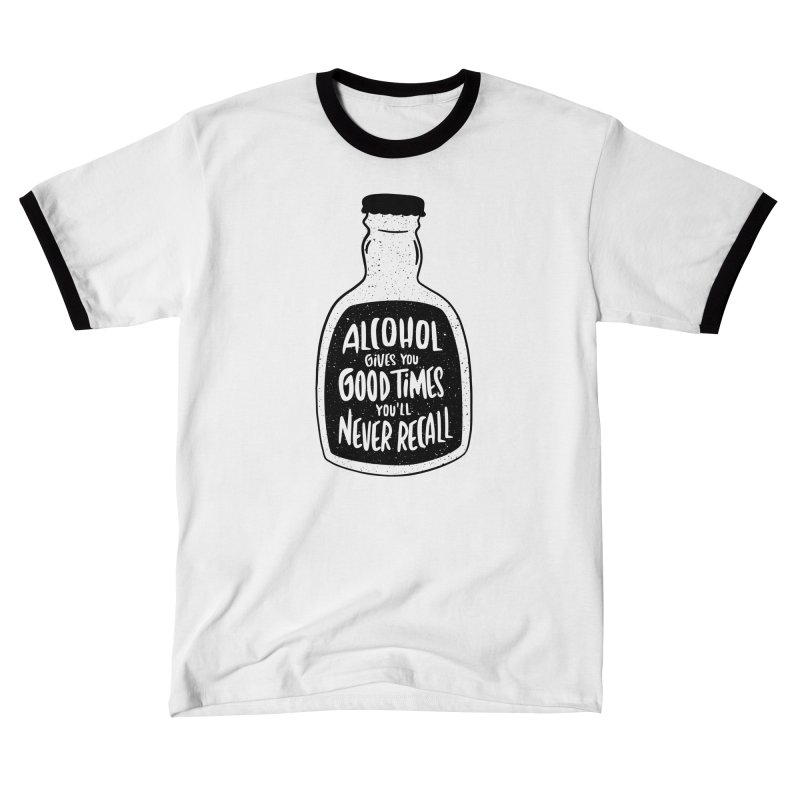 Alcohol Gives You Good Times Men's T-Shirt by Drinking Humor