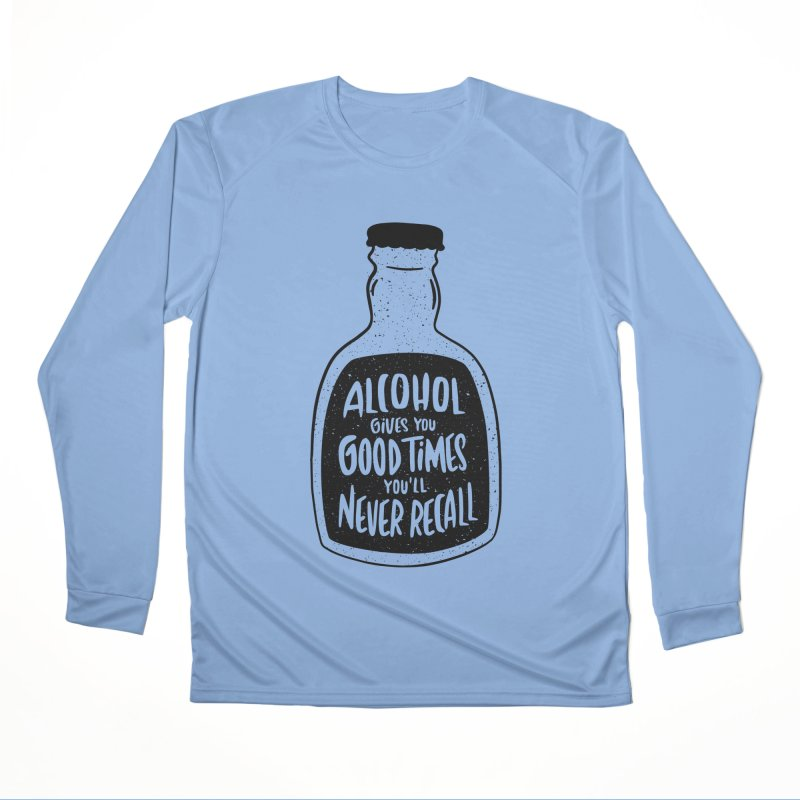 Alcohol Gives You Good Times Men's Longsleeve T-Shirt by Drinking Humor