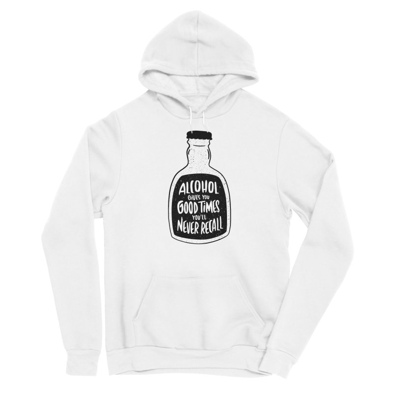 Alcohol Gives You Good Times Men's Pullover Hoody by Drinking Humor