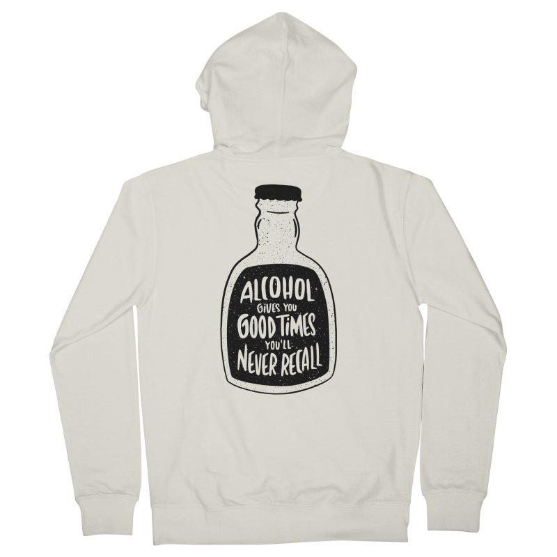 Alcohol Gives You Good Times Men's Zip-Up Hoody by Drinking Humor