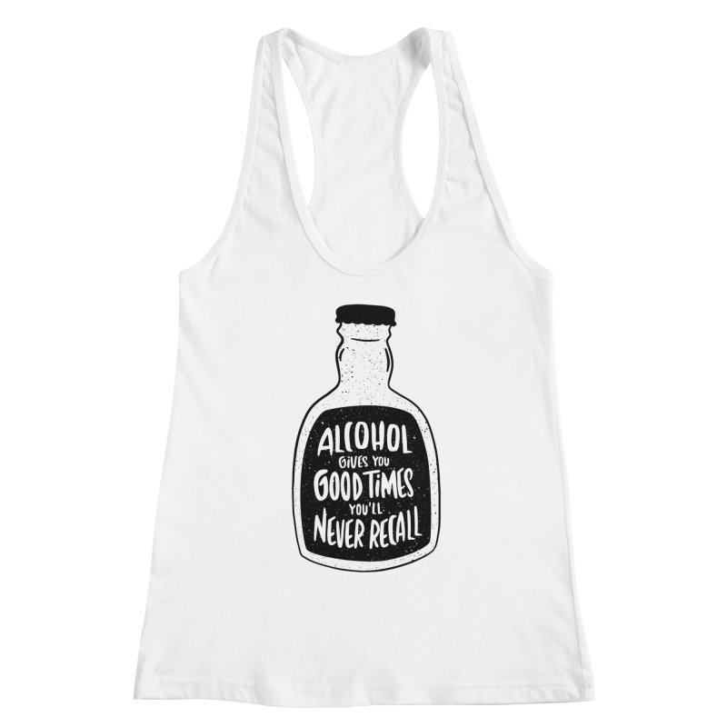 Alcohol Gives You Good Times Women's Tank by Drinking Humor
