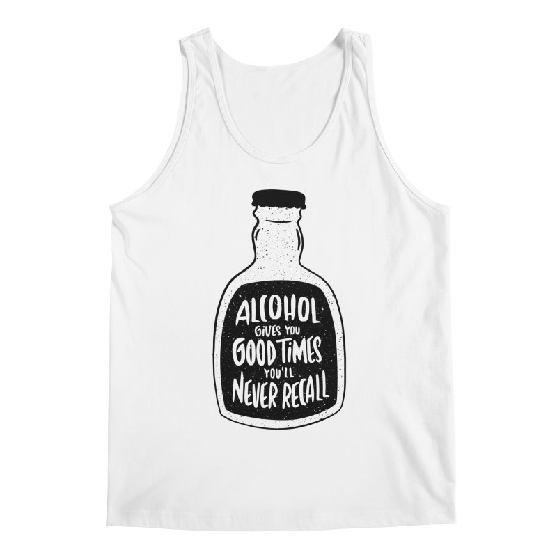 Alcohol Gives You Good Times Men's Tank by Drinking Humor