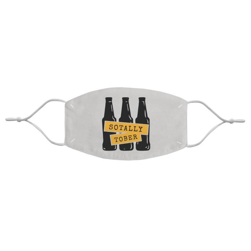 Sotally Tober Accessories Face Mask by Drinking Humor