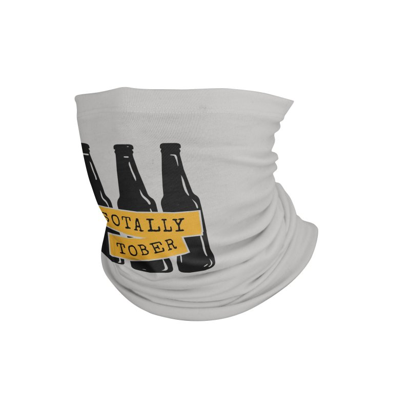 Sotally Tober Accessories Neck Gaiter by Drinking Humor