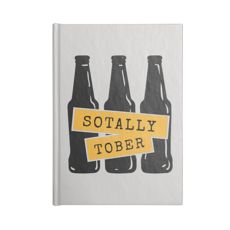 Sotally Tober Accessories Notebook by Drinking Humor