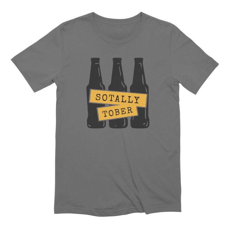 Sotally Tober Men's T-Shirt by Drinking Humor