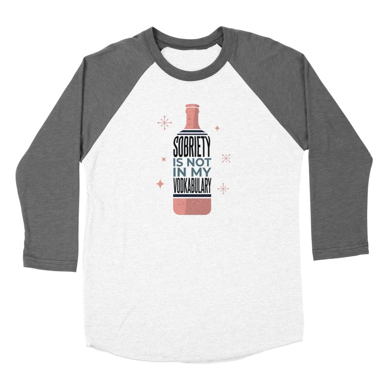 Sobriety Is Not In My Vodkabulary Men's Longsleeve T-Shirt by Drinking Humor
