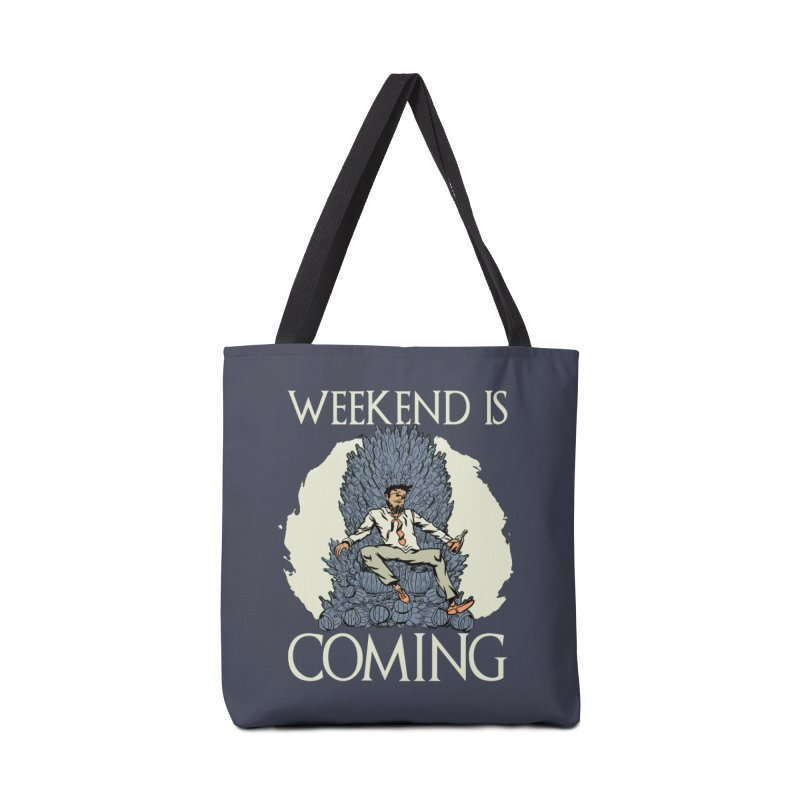 Weekend Is Coming Accessories Bag by Drinking Humor