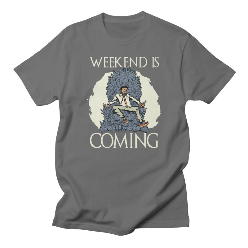 Weekend Is Coming Men's T-Shirt by Drinking Humor