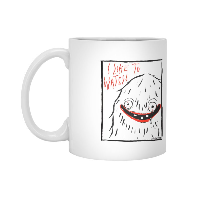 I Like to Watch Accessories Mug by Dripface