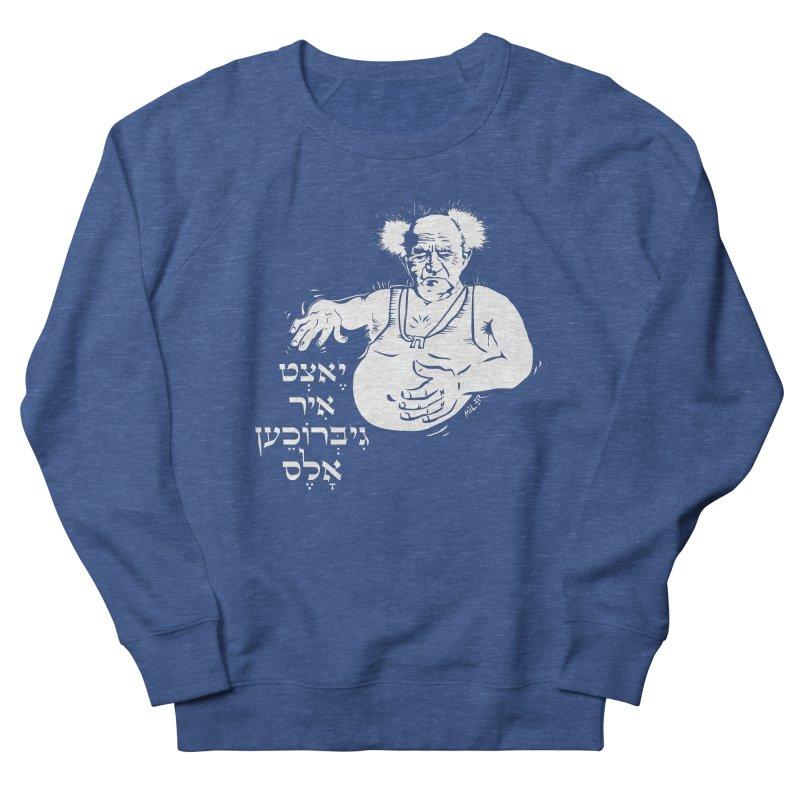 Ben Gurion -  Now you've ruined everything Men's Sweatshirt by Dror Miler's Artist Shop