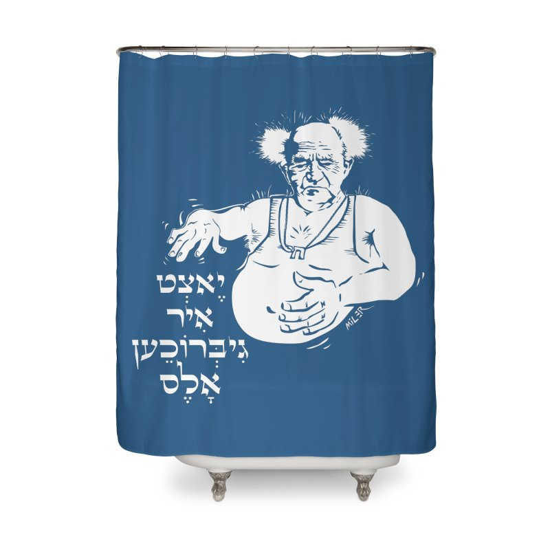 Ben Gurion -  Now you've ruined everything Home Shower Curtain by Dror Miler's Artist Shop