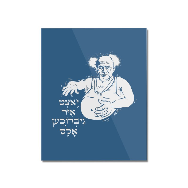 Ben Gurion -  Now you've ruined everything Home Mounted Acrylic Print by Dror Miler's Artist Shop